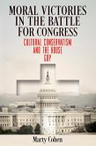 Moral Victories in the Battle for Congress (eBook, ePUB)