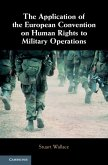 Application of the European Convention on Human Rights to Military Operations (eBook, ePUB)