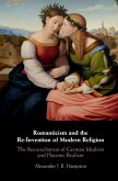 Romanticism and the Re-Invention of Modern Religion (eBook, ePUB)