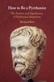 How to Be a Pyrrhonist (eBook, PDF)