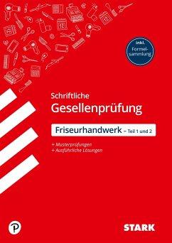 STARK Abschlussprüfung - schriftliche Gesellenprüfung (Teil 1 und Teil 2) im Friseurhandwerk - Grabmann, Ursula; Scharl, Alexander