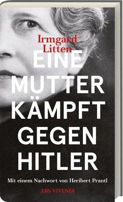 Eine Mutter kämpft gegen Hitler - Litten, Irmgard