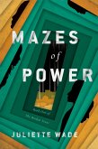 Mazes of Power (eBook, ePUB)