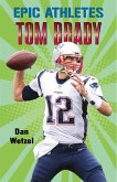 Epic Athletes: Tom Brady (eBook, ePUB)