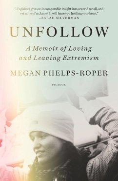 Unfollow (eBook, ePUB) - Phelps-Roper, Megan