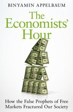 The Economists' Hour (eBook, ePUB) - Appelbaum, Binyamin