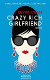 Crazy Rich Girlfriend (eBook, ePUB)