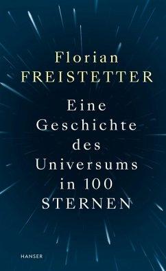 Eine Geschichte des Universums in 100 Sternen (eBook, ePUB) - Freistetter, Florian