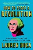 How to Start a Revolution (eBook, ePUB)