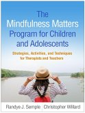 The Mindfulness Matters Program for Children and Adolescents (eBook, ePUB)