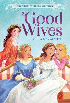 Good Wives (eBook, ePUB) - Alcott, Louisa May