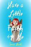 Have a Little Faith in Me (eBook, ePUB)