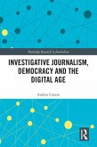 Investigative Journalism, Democracy and the Digital Age (eBook, PDF)
