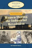 Hidden in History: The Untold Stories of Women During the Industrial Revolution (eBook, ePUB)