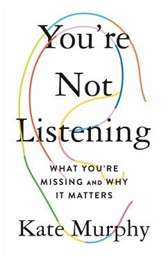 You're Not Listening (eBook, ePUB) - Murphy, Kate