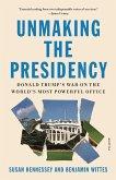 Unmaking the Presidency (eBook, ePUB)
