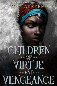 Children of Virtue and Vengeance (eBook, ePUB) - Adeyemi, Tomi