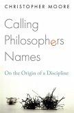 Calling Philosophers Names (eBook, PDF)