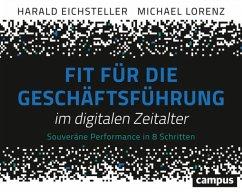 Fit für die Geschäftsführung im digitalen Zeitalter (eBook, PDF) - Lorenz, Michael; Eichsteller, Harald