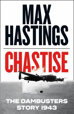 Chastise: The Dambusters (eBook, ePUB) - Hastings, Max