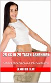 25 kg in 25 Tagen abnehmen (eBook, ePUB)