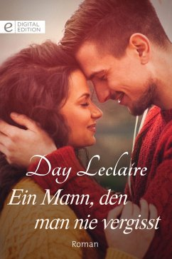 Ein Mann, den man nie vergisst (eBook, ePUB) - Leclaire, Day