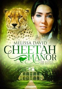 Cheetah Manor - Der Schwur der Indianerin (eBook, ePUB) - David, Melissa