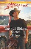 The Bull Rider's Secret (Mills & Boon Love Inspired) (Colorado Grooms, Book 3) (eBook, ePUB)