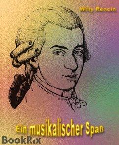 Ein musikalischer Spaß (eBook, ePUB) - Rencin, Willy