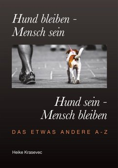 Hund bleiben - Mensch sein Hund sein - Mensch bleiben (eBook, ePUB)