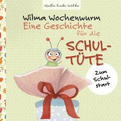 Wilma Wochenwurm: Eine Geschichte für die Schultüte (eBook, ePUB)
