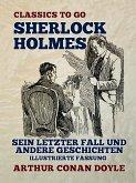 Sherlock Holmes - Sein letzter Fall und andere Geschichten, illustrierte Fassung (eBook, ePUB)