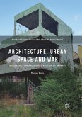 Architecture, Urban Space and War