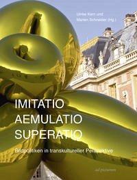 Imitatio - Aemulatio - Superatio