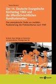 Der 14. Deutsche Evangelische Kirchentag 1969 und die öffentlich-rechtlichen Rundfunkmedien
