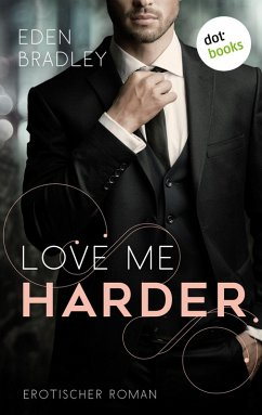 Love me harder: Ein Dark-Pleasure-Roman - Band 1 (eBook, ePUB)