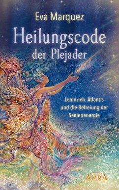Heilungscode der Plejader (eBook, ePUB) - Marquez, Eva