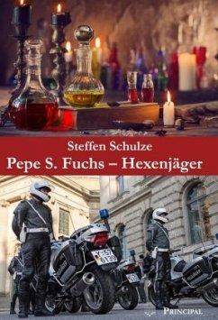 Pepe S. Fuchs - Hexenjäger - Schulze, Steffen