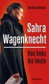 Von links bis heute: Sahra Wagenknecht (eBook, ePUB)