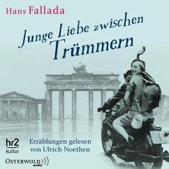Junge Liebe zwischen Trümmern, 5 Audio-CDs (Mängelexemplar) - Fallada, Hans