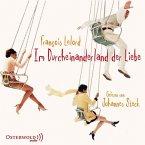 Im Durcheinanderland der Liebe, 5 Audio-CDs (Mängelexemplar)