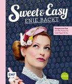Sweet and Easy - Enie backt: Rezepte zum Fest fürs ganze Jahr (Mängelexemplar)