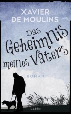 Das Geheimnis meines Vaters (Mängelexemplar) - Moulins, Xavier de
