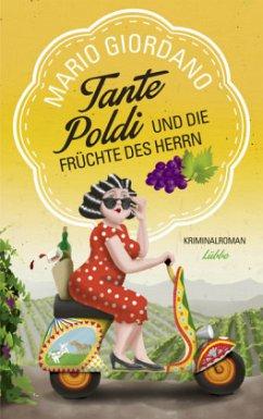 Tante Poldi und die Früchte des Herrn / Tante Poldi Bd.2 (Mängelexemplar) - Giordano, Mario