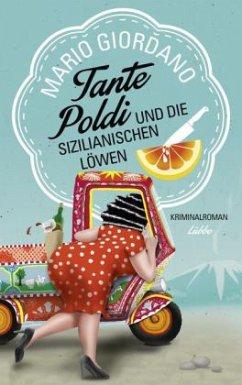 Tante Poldi und die sizilianischen Löwen / Tante Poldi Bd.1 (Mängelexemplar) - Giordano, Mario