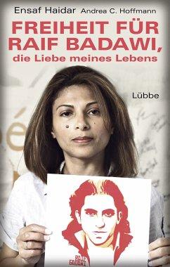 Freiheit für Raif Badawi, die Liebe meines Lebens (Mängelexemplar) - Haidar, Ensaf