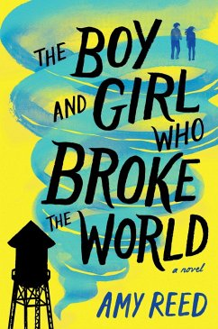 The Boy and Girl Who Broke the World (eBook, ePUB) - Reed, Amy