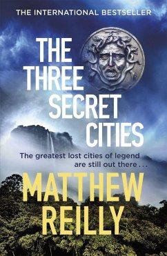 The Three Secret Cities - Reilly, Matthew