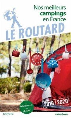 Guide Du Routard Nos Meilleurs Campings En France 2019 /2020 - (+ Hébergements De Plein Air)