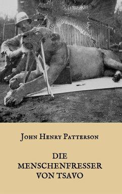 Die Menschenfresser von Tsavo - Patterson, J. H.
